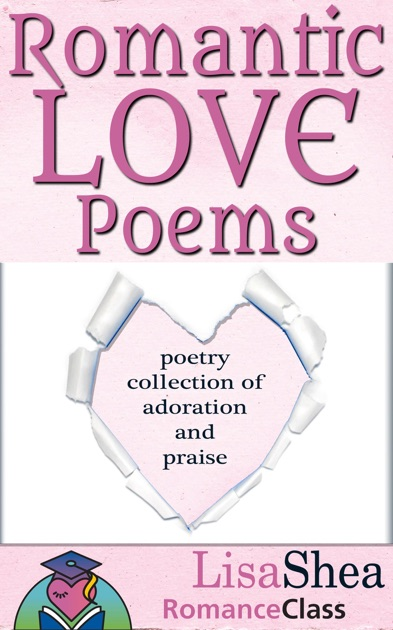 Romantic Love Poems Poetry Collection Of Adoration And