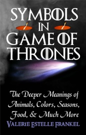 Symbols In Game Of Thrones The Deeper Meanings Of Animals Colors Seasons Food And Much More