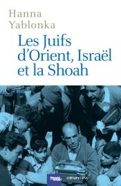 LES JUIFS DORIENT, ISRAëL ET LA SHOAH