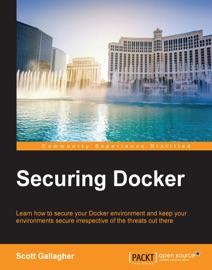 Securing Docker - Scott Gallagher