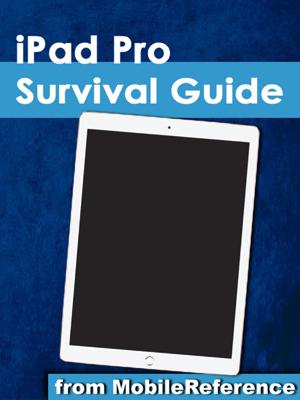 iPad Pro Survival Guide: Step-by-Step User Guide for the iPad Pro: From Getting Started to Advanced Tips and Tricks - Toly Kay book