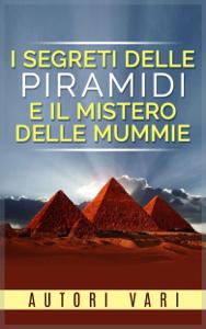 I segreti delle piramidi e i misteri delle mummie Copertina del libro