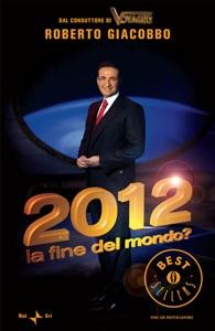 2012 la fine del mondo? da Roberto Giacobbo