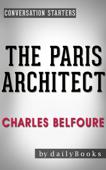 The Paris Architect: A Novel by Charles Belfoure  Conversation Starters