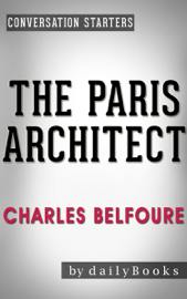 The Paris Architect: A Novel by Charles Belfoure Conversation Starters book