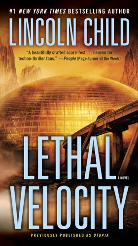 Lincoln Child - Lethal Velocity (Previously published as Utopia)