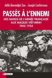 PASSéS à LENNEMI. DES RANGS DE LARMéE FRANçAISE AUX MAQUIS VIêT-MINH 1945-1954
