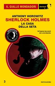 Sherlock Holmes - La casa della seta (Il Giallo Mondadori Sherlock) Book Cover