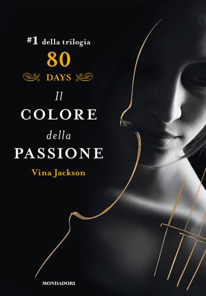 Eighty Days - 1. Il colore della passione by Vina Jackson