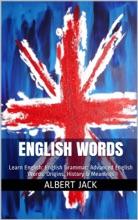 English Words: Learn English: English Grammar: Advanced English Words: Origins, History & Meanings