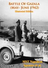 Battle Of Gazala (May- June 1942) [Illustrated Edition]