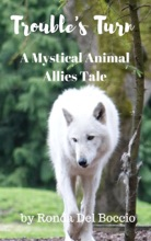 Trouble's Turn: A Mystical Animal Allies Short Story