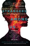 Strangers Among Us Tales Of The Underdogs And Outcasts