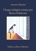 Download and Read Online Cinque indagini romane per Rocco Schiavone