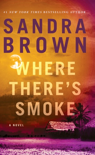 Sandra Brown - Where There's Smoke
