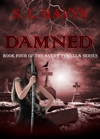 Damned Book Four Of The Avery Tywella Series