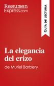 La elegancia del erizo de Muriel Barbery (Guía de lectura) Book Cover