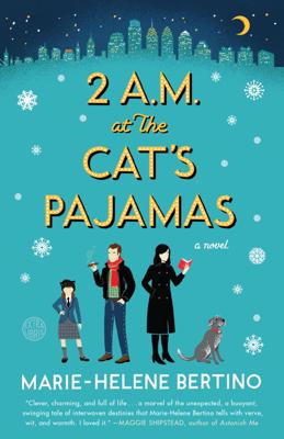 Marie-Helene Bertino - 2 A.M. at The Cat's Pajamas book