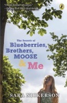 The Secrets Of Blueberries Brothers Moose  Me