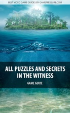 All Puzzles And Secrets In The Witness