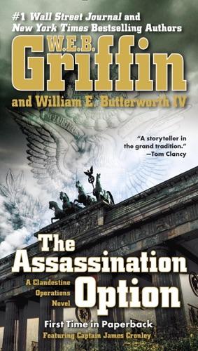 W. E. B. Griffin & William E. Butterworth IV - The Assassination Option