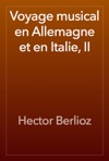 Voyage Musical En Allemagne Et En Italie II