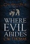 Where Evil Abides Children Of The Falls Vol 2