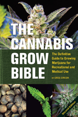 The Cannabis Grow Bible - Greg Green book