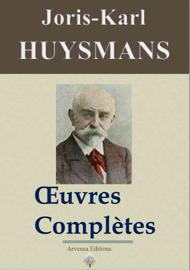 Joris-Karl Huysmans : Oeuvres complètes