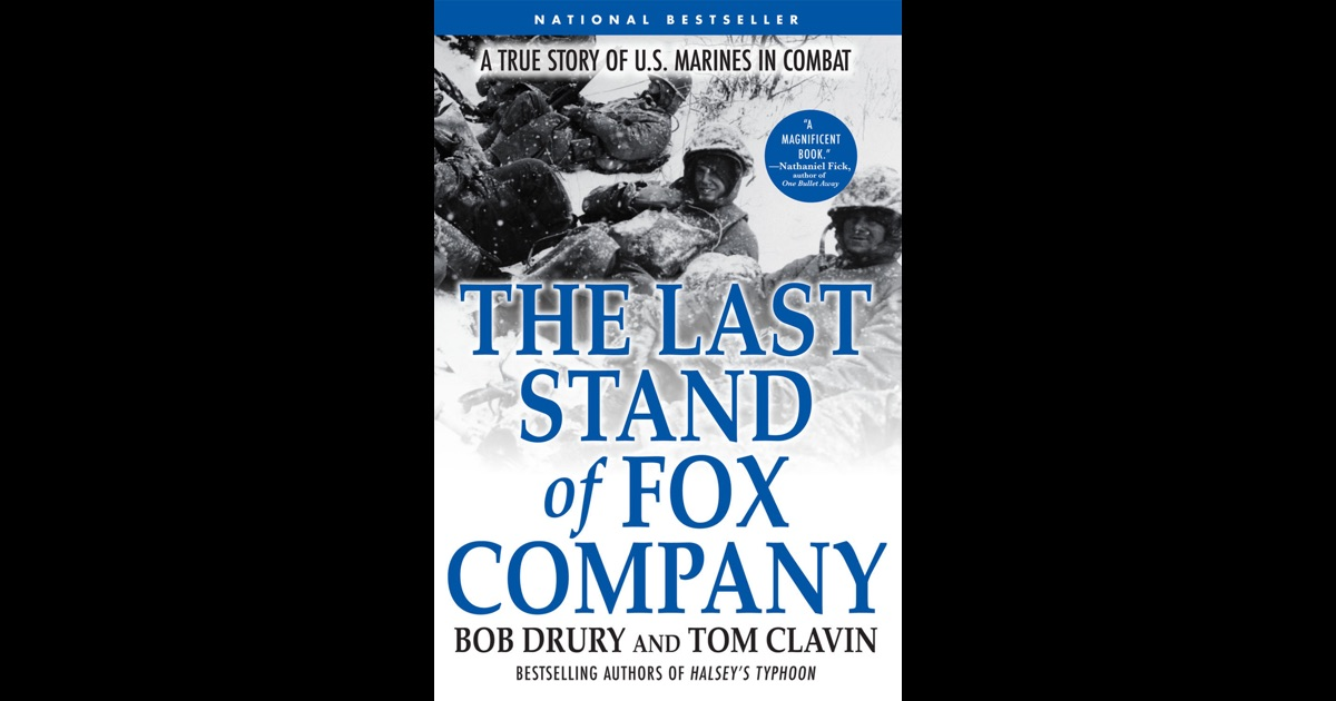 the last stand of fox company Buy a cheap copy of the last stand of fox company: a true book by bob drury november 1950, the korean peninsula: after general macarthur ignores mao's warnings and pushes his un forces deep into north korea, his 10,000 first division free shipping over $10.