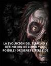 La Evolucin Del Trmino Y Definicin De Zombi Y Sus Posibles Orgenes Literarios