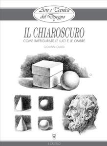 Arte e Tecnica del Disegno - 6 - Il chiaroscuro Book Cover