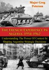 The French Experience In Algeria 1954-1962 Blueprint For US Operations In Iraq