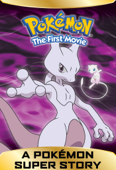 A Pokémon Super Story! Pokémon the First Movie