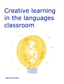 Creative Learning in the Languages Classroom