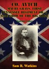 Co Aytch Maury Grays First Tennessee Regiment Or A Side Show Of The Big Show Illustrated Edition