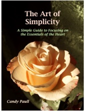 The Art of Simplicity: A Simple Guide to Focusing on the Essentials of the Heart