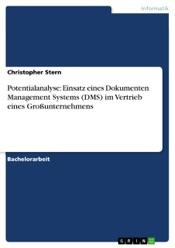 Download and Read Online Potentialanalyse: Einsatz eines Dokumenten Management Systems (DMS) im Vertrieb eines Großunternehmens