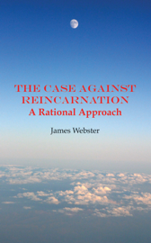 The Case Against Reincarnation book