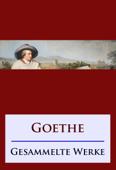 Goethe - Gesammelte Werke