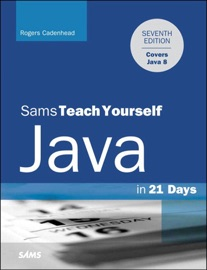 Java In 21 Days Sams Teach Yourself Covering Java 8 7 E