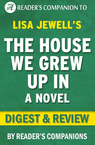 Reader's Companions - The House We Grew Up In: A Novel By Lisa Jewell  Digest & Review