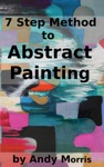 7 Step Method To Abstract Painting