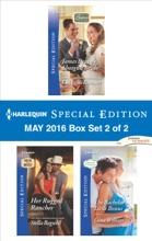 Harlequin Special Edition May 2016 - Box Set 2 Of 2