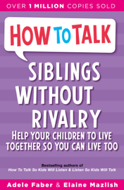 How to Talk: Siblings Without Rivalry