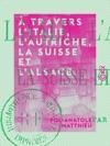 Travers LItalie LAutriche La Suisse Et LAlsace