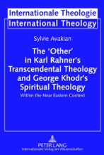 The 'Other' In Karl Rahner's Transcendental Theology and George Khodr's Spiritual Theology