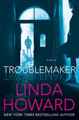 Linda Howard - Troublemaker book