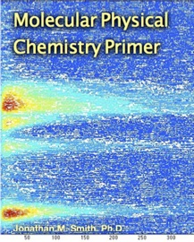 Molecular Physical Chemistry Primer - Jonathan M. Smith