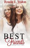 Lesbian First Times: Best Friends (FF, Lesbian Erotica, Lesbian Firsts, Lesbian Romance Short Stories)